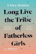 Long Live the Tribe of Fatherless Girls - Signed Edition