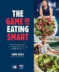 Game of Eating Smart Nourishing Recipes for Peak Performance Inspired by MLB Superstars