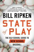 State of Play An Old School Guide to New School Baseball