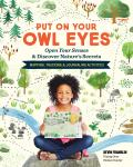 Put On Your Owl Eyes Open Your Senses & Discover Natures Secrets Mapping Tracking & Journaling Activities