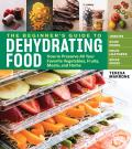 Beginners Guide to Dehydrating Food 2nd Edition How to Preserve All Your Favorite Vegetables Fruits Meats & Herbs
