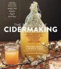 Big Book of Cidermaking Expert Techniques for Fermenting & Flavoring Your Favorite Hard Cider
