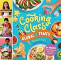 Cooking Class Global Feast 44 Recipes That Celebrate the Worlds Cultures