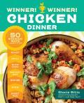Winner Winner Chicken Dinner 50 Winning Ways to Cook It Up