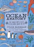 Ocean Anatomy The Curious Parts & Pieces of the World under the Sea