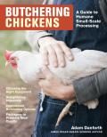Butchering Chickens A Guide to Humane Small Scale Processing