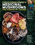 Christopher Hobbss Medicinal Mushrooms The Essential Guide Boost Immunity Improve Memory Fight Cancer & Expand Your Consciousness