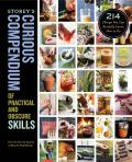 Storeys Curious Compendium of Practical & Obscure Skills 214 Things You Can Actually Learn How to Do