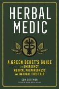 Herbal Medic A Green Berets Guide to Emergency Medical Preparedness & Natural First Aid