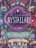 Illustrated Crystallary Guidance & Rituals from 36 Magical Gems & Minerals