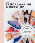 Sandalmaking Workshop Make Your Own Mary Janes Crisscross Sandals Mules Fisherman Sandals Toe Slides & More