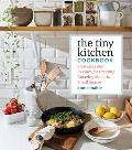Tiny Kitchen Cookbook Strategies & Recipes for Creating Amazing Meals in Small Spaces
