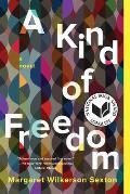 Kind of Freedom A Novel