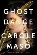Ghost Dance A Novel