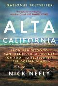 Alta California From San Diego to San Francisco A Journey on Foot to Rediscover the Golden State
