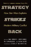 Strategy Strikes Back How Star Wars Explains Modern Military Conflict
