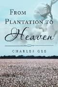 From Plantation to Heaven