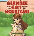 Shawnee and the Gift from the Mountains