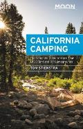 Moon California Camping The Complete Guide to More Than 1400 Tent & RV Campgrounds