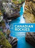 Moon Canadian Rockies Including Banff & Jasper National Parks