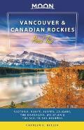 Moon Vancouver & Canadian Rockies Road Trip Victoria Banff Jasper Calgary the Okanagan Whistler & the Sea to Sky Highway