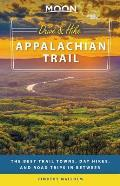 Moon Drive & Hike Appalachian Trail: The Best Trail Towns, Day Hikes, and Road Trips in Between