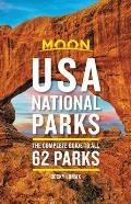 Moon USA National Parks The Complete Guide to All 62 Parks