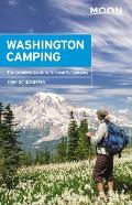 Moon Washington Camping The Complete Guide to Tent & RV Camping