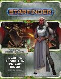 Starfinder Adventure Path Escape from the Prison Moon Against the Aeon Throne 2 of 3