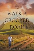 To Walk a Crooked Road