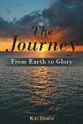 The Journey: From Earth to Glory