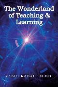 The Wonderland of Teaching & Learning