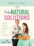 Perfect Natural Solutions: Momma's Toolbox of Herbs, Oils, Homeopathy, & Other Remedies for a Healthy Home