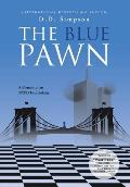 The Blue Pawn: A Memoir of an NYPD Foot Soldier