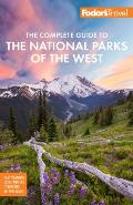 Fodors The Complete Guide to the National Parks of the West 6th Edition