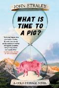 What Is Time to a Pig? - Signed Edition
