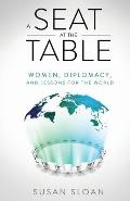 A Seat at the Table: Women, Diplomacy, and Lessons for the World