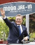Moon Jae-In: President of South Korea