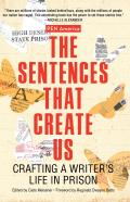 The Sentences That Create Us: Crafting a Writer's Life in Prison