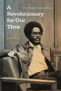 A Revolutionary for Our Time: The Walter Rodney Story