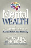 Mental Wealth: An Essential Guide to Workplace Mental Health and Wellbeing