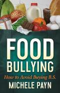 Food Bullying How to Avoid Buying BS
