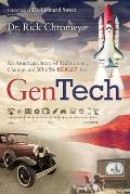 GenTech: An American Story of Technology, Change and Who We Really Are (1900-Present)