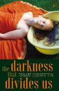 Darkness that Divides Us