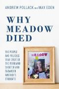 Why Meadow Died The People & Policies That Created The Parkland Shooter & Endanger Americas Students
