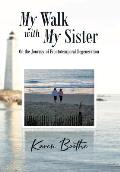 My Walk with My Sister: On the Journey of Frontotemporal Degeneration