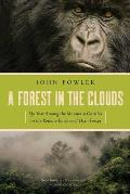 Forest in the Clouds My Year Among the Mountain Gorillas in the Remote Enclave of Dian Fossey