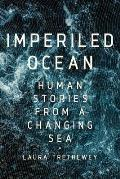 Imperiled Ocean Human Stories from a Changing Sea