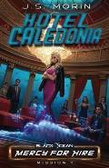 Hotel Caledonia: Mission 7