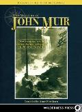 The Wisdom of John Muir: 100+ Selections from the Letters, Journals, and Essays of the Great Naturalist